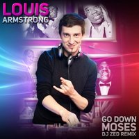 DJ ZeD - Louis Armstrong - Go Down Moses (DJ Zed Extended Club Mix)