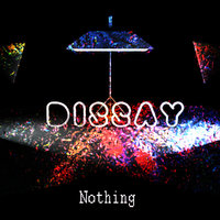 Universe Axiom LaBel - Dissay - Nothing (Preview) Release Out Worldwide 09.05.2019