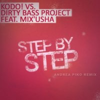 Andrea Piko - Kodo! vs. Dirty Bass Project feat. Mix'Usha - Step by Step (Andrea Piko Remix)-promo