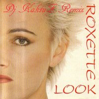 DJ KaktuZ - Roxette - The Look (KaktuZ Remix)