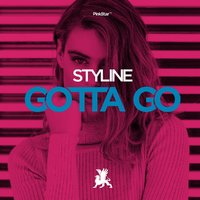 Styline - Styline - Gotta Go (Original Mix)