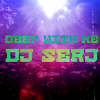 Dj Serj - Deep With Me