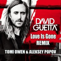 Dj Aleksey Popov - David Guetta  - Love Is Gone (Tomi Owen & Aleksey Popov Remix)