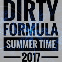 Dirty Formula - Summer Time (Mix 2017)