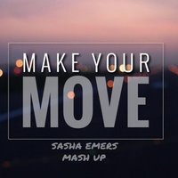 SashaEmers - Dave Armstrong vs Brooks vs RageMode - Make Your Move ( Sasha Emers Mash Up)