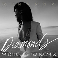 Micheletto - Rihanna – Diamonds (Micheletto Remix)