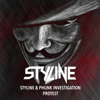 Styline - Styline & Phunk Investigation - Protest (Original Mix)