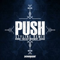 Styline - Kronic & Far East Movement & Savage - Push (Styline Remix)
