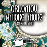 OBLOMOV - Amore More (Original mix) [BORSH]