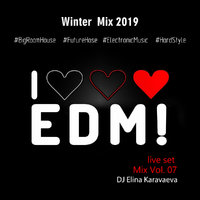 Dj.Karavaeva - I Love Edm Vol. 07