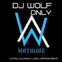 Dj Wolf Only - Dj Wolf Only - Matumbe