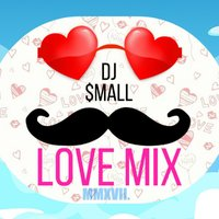 DJ $mall - DJ $mall- LOVE MIX 2017.