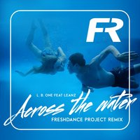 project Freshdance - Across the water (feat. Laenz) (Freshdance project remix