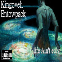Kingoveli The Don - Kingoveli & Entowpack - Life Ain't Easy