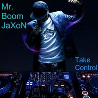 Mr. BoomJaXoN - Mr. BoomJaXoN - Take control (Trap mix)
