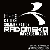 Fire - Club Summer Nation - Radomsko Days 2017