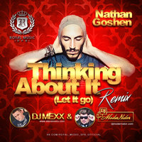 DJ ModerNator - Nathan Goshen – Thinking About it (Let It go) (DJ Mexx & DJ ModerNator Remix)