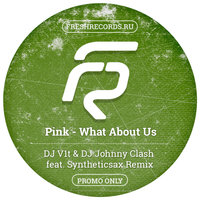 Syntheticsax - Pink - What About Us (DJ V1t & DJ Johnny Clash feat. Syntheticsax Remix)