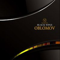 OBLOMOV - Black wine (Original mix)