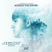 SHUMSKIY - L.B.One & Laenz - Across The Water (SHUMSKIY remix)