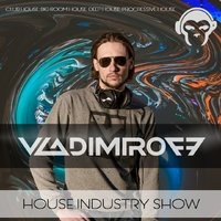 DJ VladimiroFF - House Industry Show #  014 (LIFE MIX 12.05.2017).