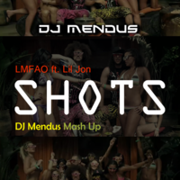 DJ Mendus - LMFAO ft. Lil Jon & Joey Dale - Shots (DJ Mendus Mash-up)
