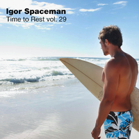 I.S. (Igor Spaceman) - Igor Spaceman - Time to Rest vol.29 (Birthday Mix)