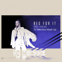 DJ Mendus - Iggy Azalea, Olly James & Maddix - Beg For It (DJ Mendus Mash Up)