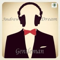 Andrew Dream - Gentleman