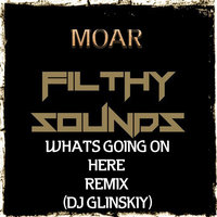 Dj Glinskiy - Moar -Whats Going On Here(Remix Dj Glinskiy)