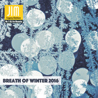 JIM - Breath of Winter 2016