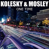 DJ KOLESKY - KOLESKY & MOSLEY - One Time (radio edit)