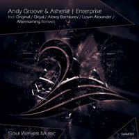 ANDY GROOVE - Andy Groove & Asheria - Enterprice (Original Mix)