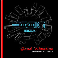 ESSIGI - Good Vibration (Original Mix)