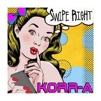 KORR-A - Swipe Right (Tinder Song)