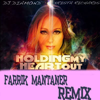 Farrik Mantaner - DJ Diamond feat. Krisa Richards - Holding My Heart Out (Farrik Mantaner Remix)