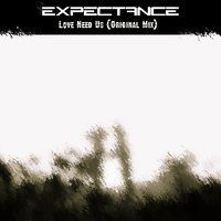 Expectance - Expectance - Love Need Us