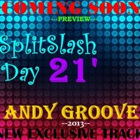 ANDY GROOVE - Andy GRooVE - Splitslash Day 21' [PREVIEW]