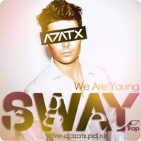 NICKIE FADEN (a.k.a DJ AZATX) - AZATX - SWAY (We Are Young)