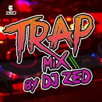DJ ZeD - DJ ZeD - TRap Mix #1
