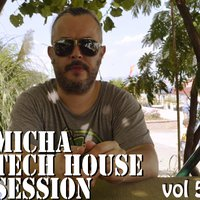 Micha - Micha TechHouse Session vol5