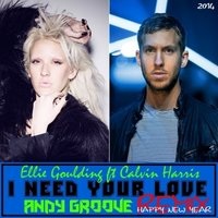 ANDY GROOVE - Calvin Harris ft Ellie Goulding - I Need Your Love (Andy GRooVE Remix)(Radio Version)
