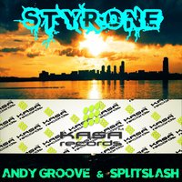 ANDY GROOVE - ANDY GROOVE & SPLITSLASH - STYRONE (ORIGINAL MIX)