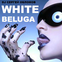 OBLOMOV - White beluga (Original mix)